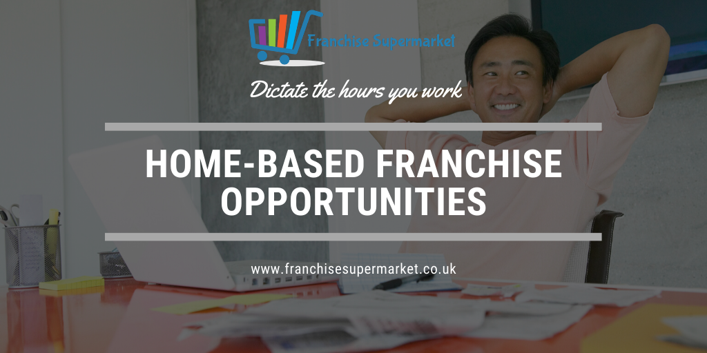 Home-Based Franchise Opportunities